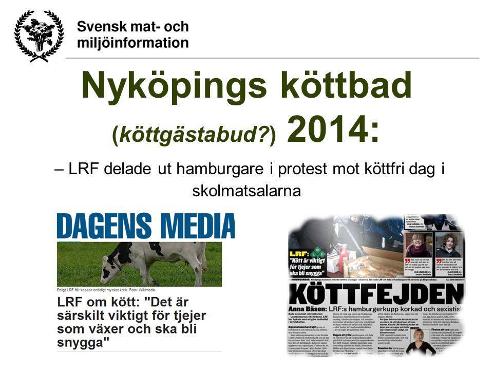 Nyköpings köttbad (köttgästabud?) 2014: – LRF delade ut hamburgare i protest mot köttfri dag i skolmatsalarna