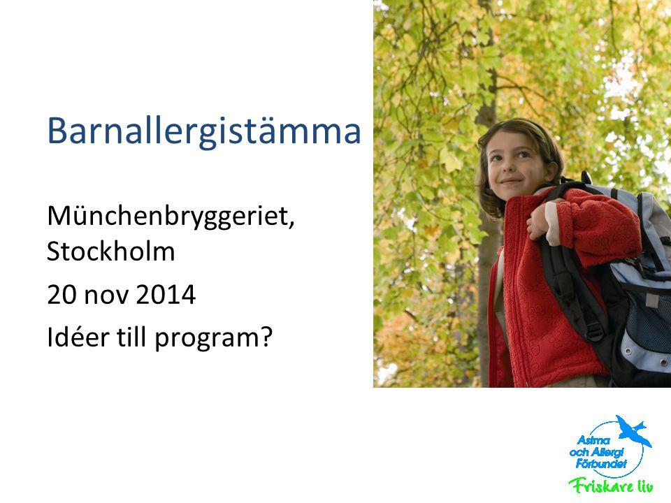 Barnallergistämma Münchenbryggeriet, Stockholm 20 nov 2014 Idéer till program