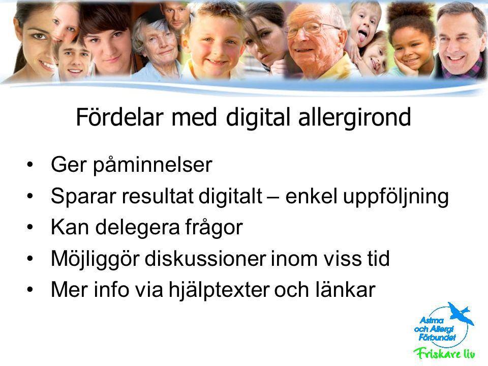 Fördelar med digital allergirond Ger påminnelser Sparar resultat digitalt – enkel uppföljning Kan delegera frågor Möjliggör diskussioner inom viss tid Mer info via hjälptexter och länkar