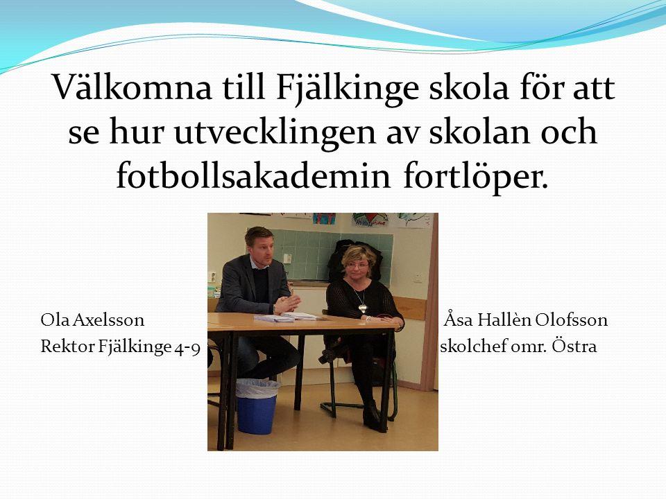 Välkomna till Fjälkinge skola för att se hur utvecklingen av skolan och fotbollsakademin fortlöper.