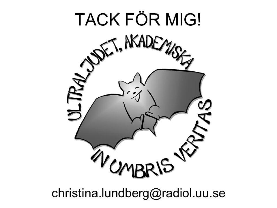 TACK FÖR MIG! christina.lundberg@radiol.uu.se