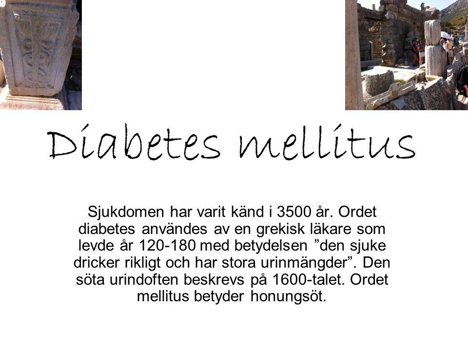 Diabetes mellitus Sjukdomen innebär en rubbning i ämnesomsättningen för kolhydrater, fetter och protein.