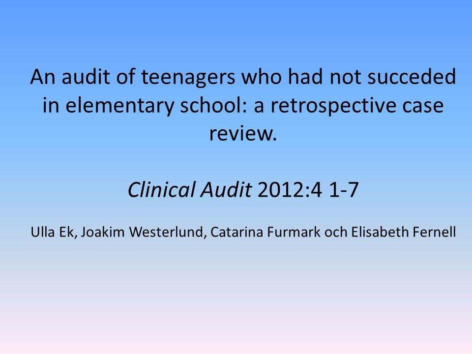 An audit of teenagers who had not succeded in elementary school: a retrospective case review.