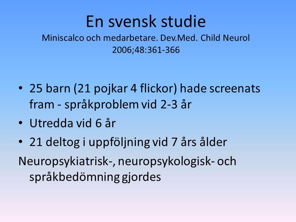 En svensk studie Miniscalco och medarbetare. Dev.Med.