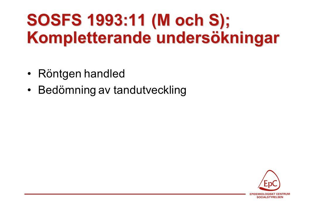 SOSFS 1993:11 (M och S); Kompletterande undersökningar Röntgen handled Bedömning av tandutveckling
