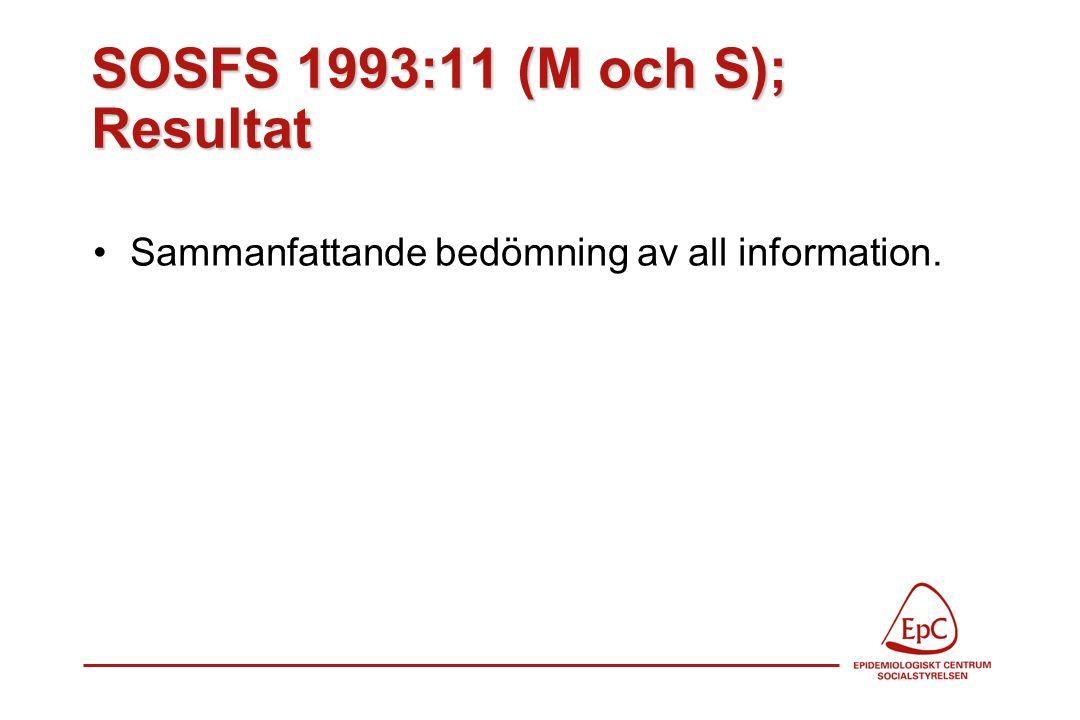 SOSFS 1993:11 (M och S); Resultat Sammanfattande bedömning av all information.