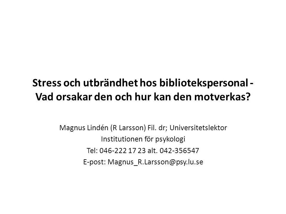 Stress och utbrändhet hos bibliotekspersonal - Vad orsakar den och hur kan den motverkas.
