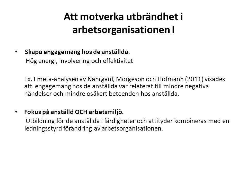 Att motverka utbrändhet i arbetsorganisationen I Skapa engagemang hos de anställda.