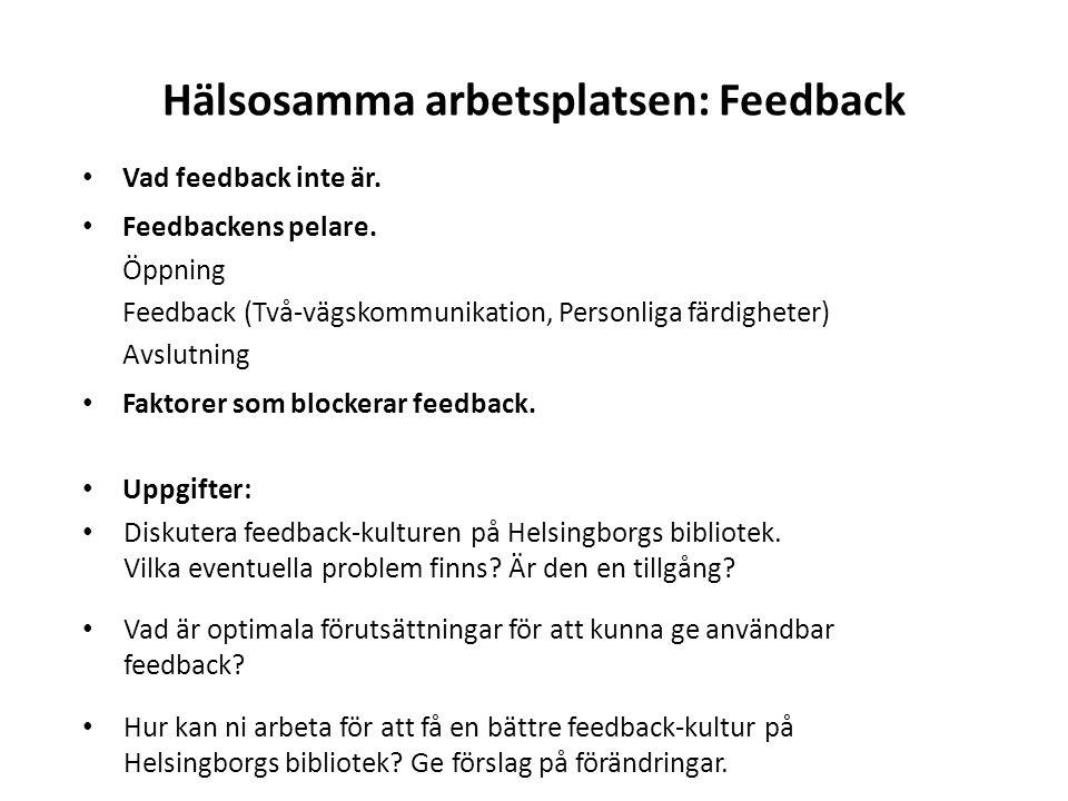 Hälsosamma arbetsplatsen: Feedback Vad feedback inte är.