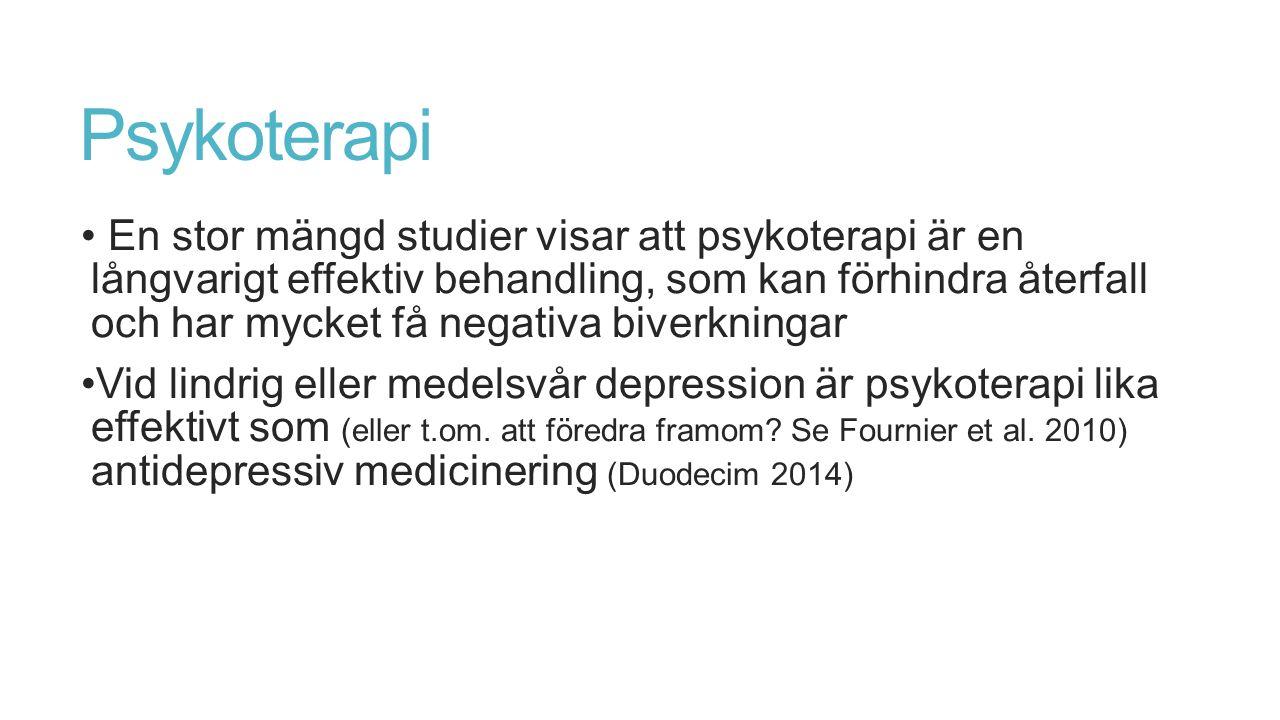Psykoterapi En stor mängd studier visar att psykoterapi är en långvarigt effektiv behandling, som kan förhindra återfall och har mycket få negativa biverkningar Vid lindrig eller medelsvår depression är psykoterapi lika effektivt som (eller t.om.