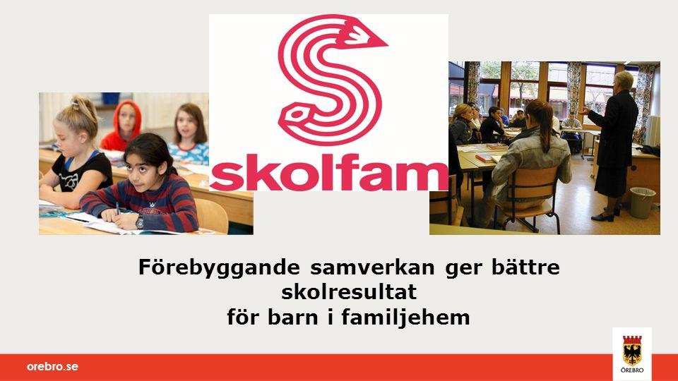 orebro.se Förebyggande samverkan ger bättre skolresultat för barn i familjehem