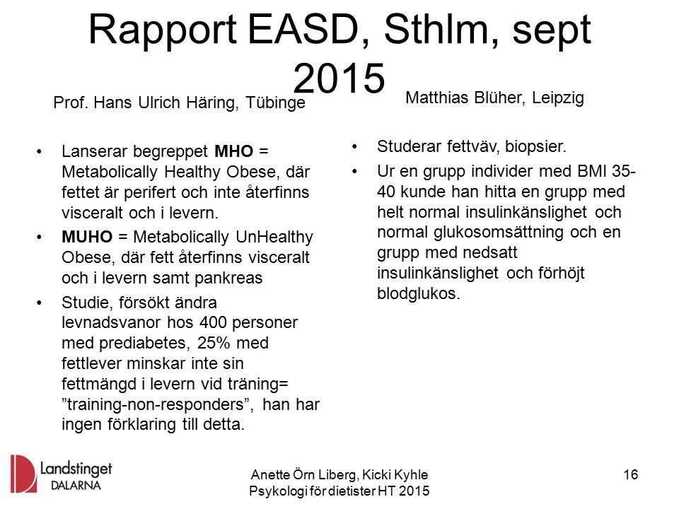Rapport EASD, Sthlm, sept 2015 Prof. Hans Ulrich Häring, Tübinge Lanserar begreppet MHO = Metabolically Healthy Obese, där fettet är perifert och inte