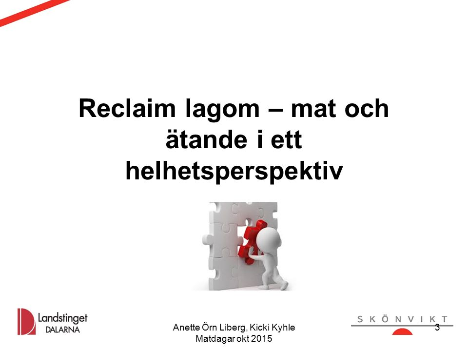 Anette Örn Liberg, Kicki Kyhle Matdagar okt 2015 3 Reclaim lagom – mat och ätande i ett helhetsperspektiv 3