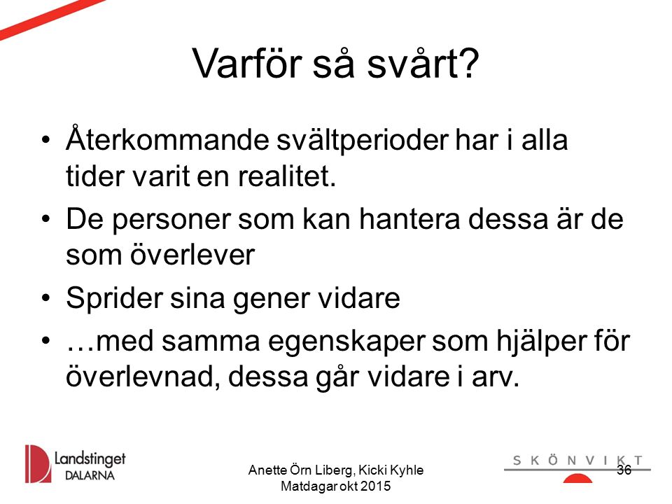 Anette Örn Liberg, Kicki Kyhle Matdagar okt 2015 Varför så svårt.