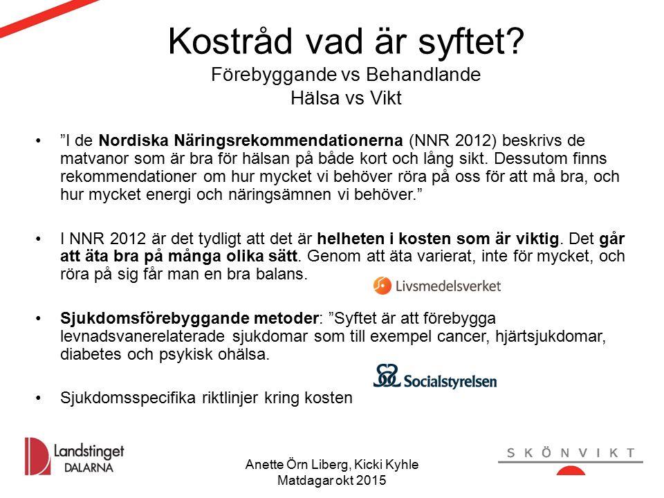 """Kostråd vad är syftet? Förebyggande vs Behandlande Hälsa vs Vikt """"I de Nordiska Näringsrekommendationerna (NNR 2012) beskrivs de matvanor som är bra f"""