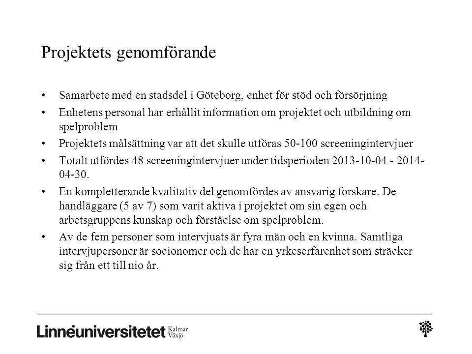 Projektets genomförande Samarbete med en stadsdel i Göteborg, enhet för stöd och försörjning Enhetens personal har erhållit information om projektet o