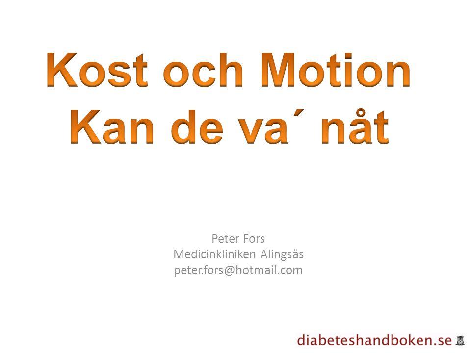 Peter Fors Medicinkliniken Alingsås peter.fors@hotmail.com