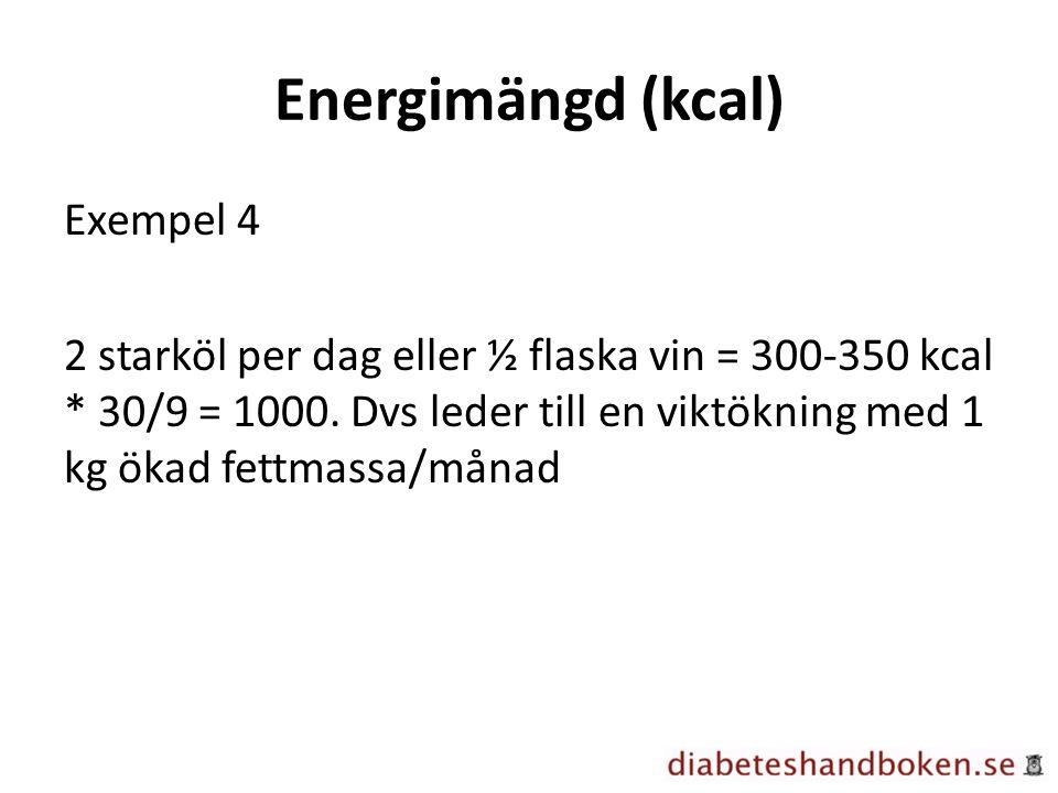 Energimängd (kcal) Exempel 4 2 starköl per dag eller ½ flaska vin = 300-350 kcal * 30/9 = 1000.