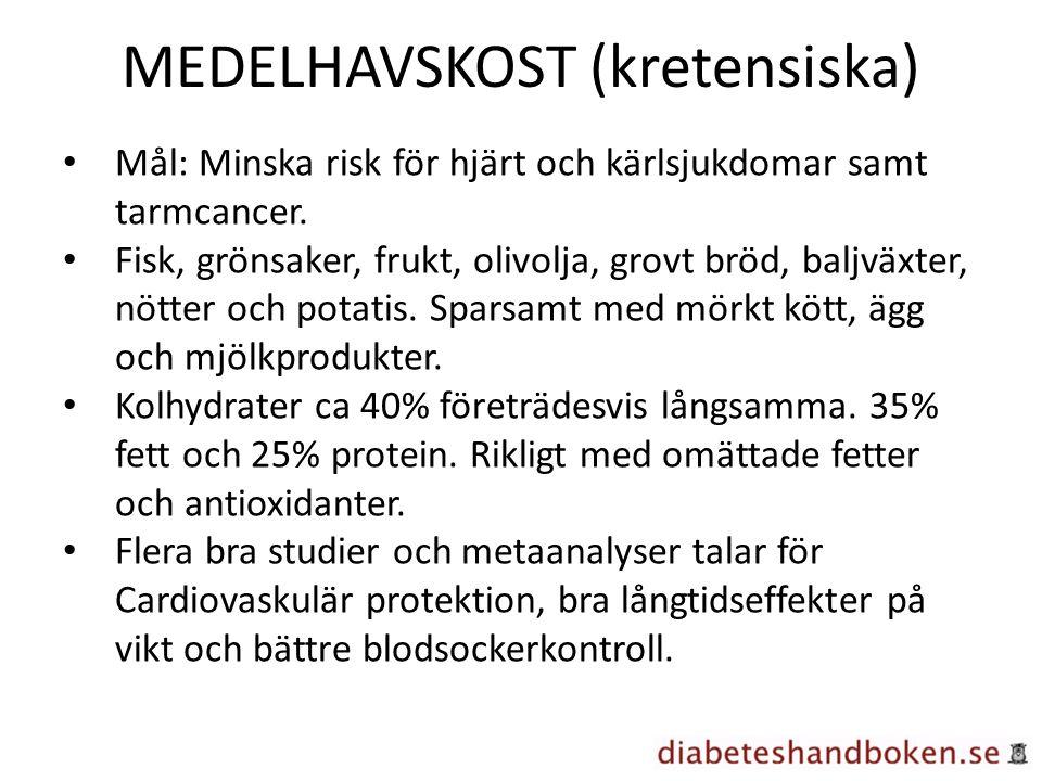 MEDELHAVSKOST (kretensiska) Mål: Minska risk för hjärt och kärlsjukdomar samt tarmcancer. Fisk, grönsaker, frukt, olivolja, grovt bröd, baljväxter, nö