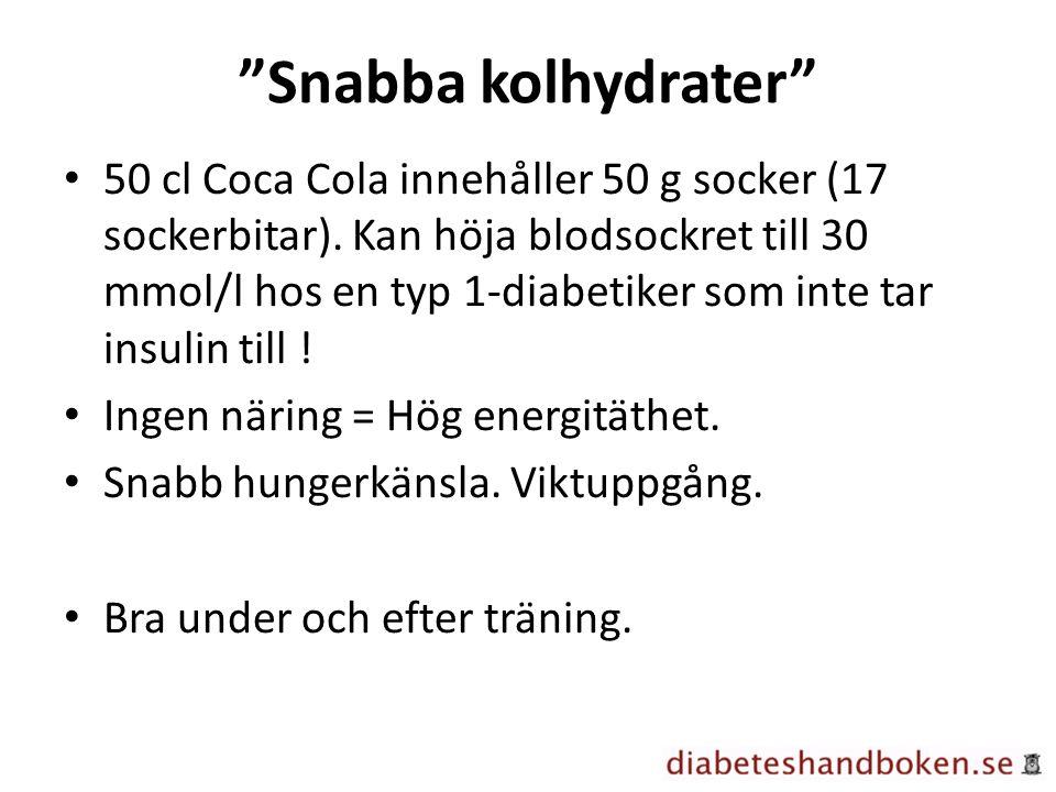 """""""Snabba kolhydrater"""" 50 cl Coca Cola innehåller 50 g socker (17 sockerbitar). Kan höja blodsockret till 30 mmol/l hos en typ 1-diabetiker som inte tar"""