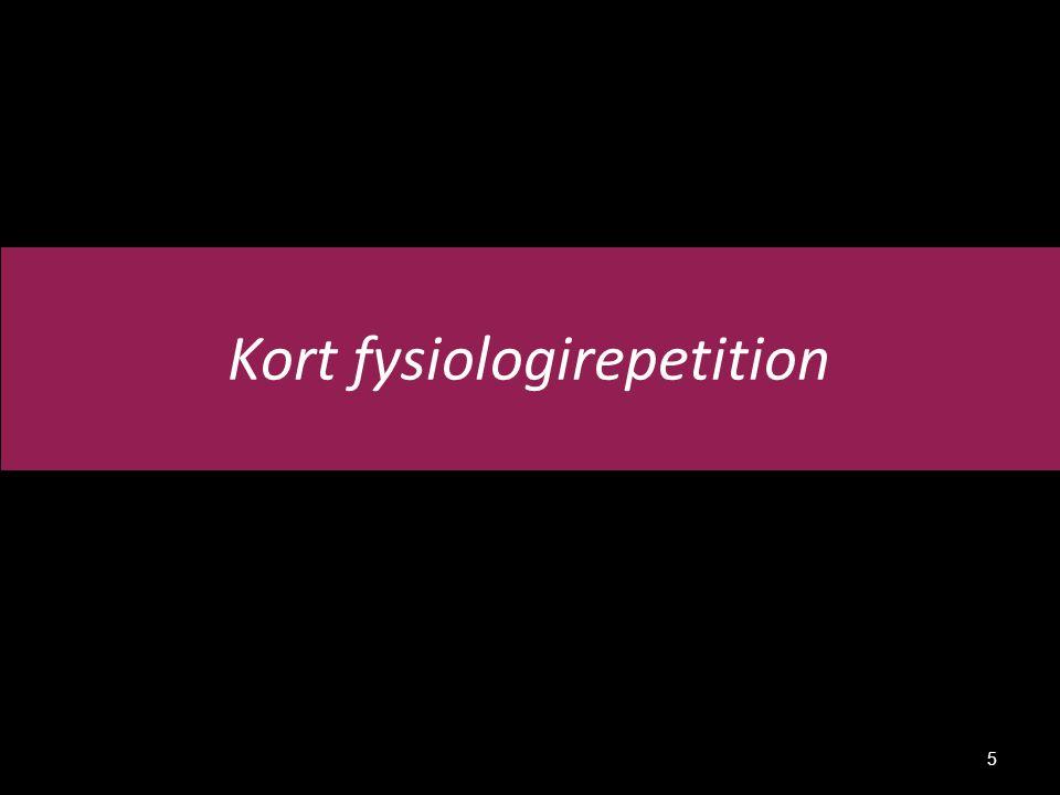 Kort fysiologirepetition 5