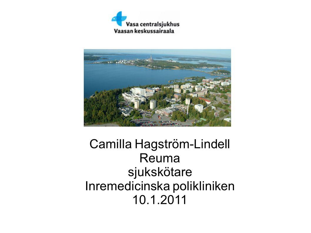Camilla Hagström-Lindell Reuma sjukskötare Inremedicinska polikliniken 10.1.2011