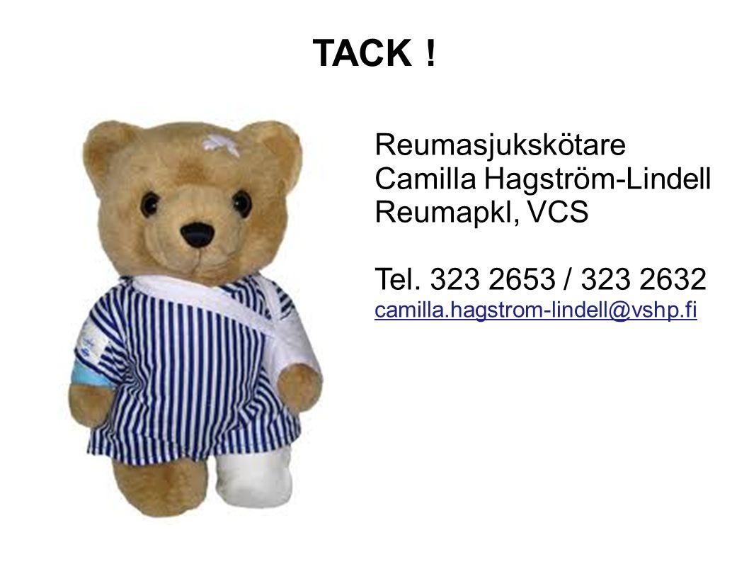 TACK ! Reumasjukskötare Camilla Hagström-Lindell Reumapkl, VCS Tel. 323 2653 / 323 2632 camilla.hagstrom-lindell@vshp.fi