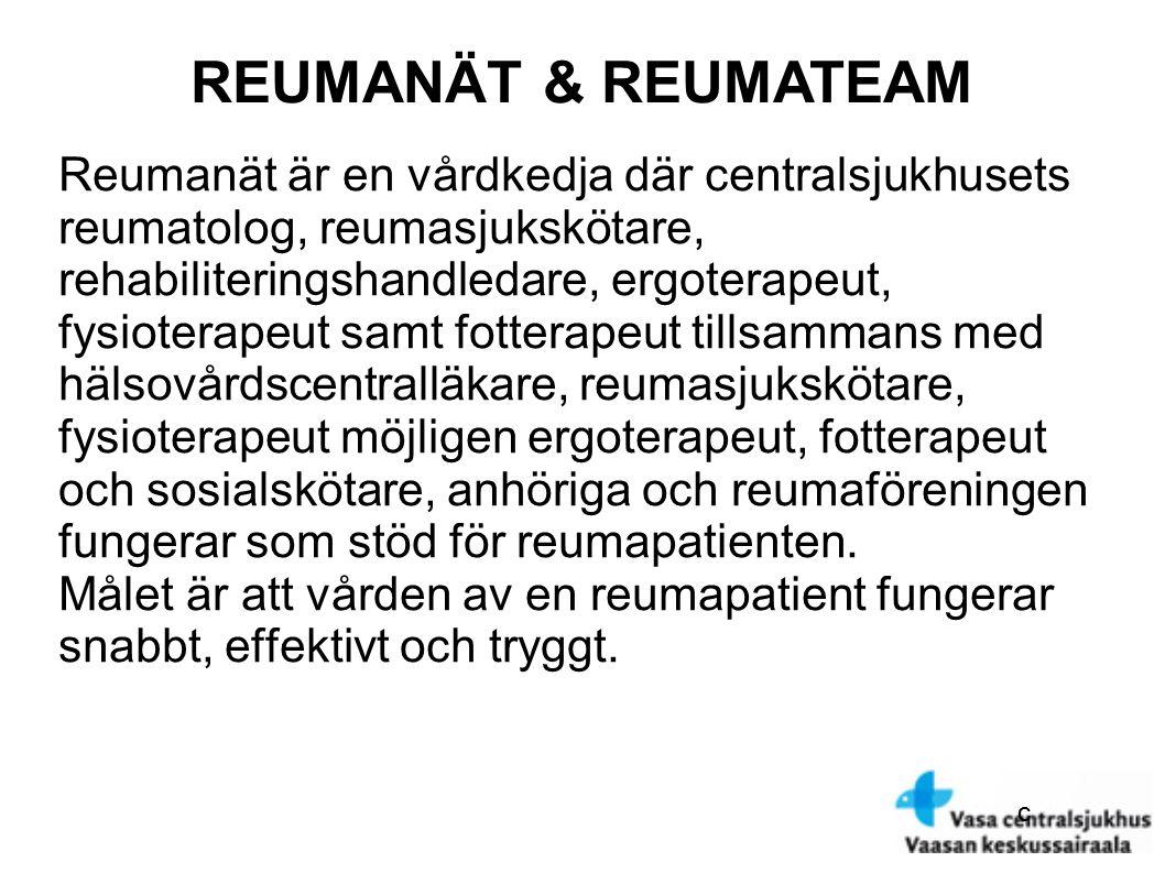 Reumanät är en vårdkedja där centralsjukhusets reumatolog, reumasjukskötare, rehabiliteringshandledare, ergoterapeut, fysioterapeut samt fotterapeut tillsammans med hälsovårdscentralläkare, reumasjukskötare, fysioterapeut möjligen ergoterapeut, fotterapeut och sosialskötare, anhöriga och reumaföreningen fungerar som stöd för reumapatienten.