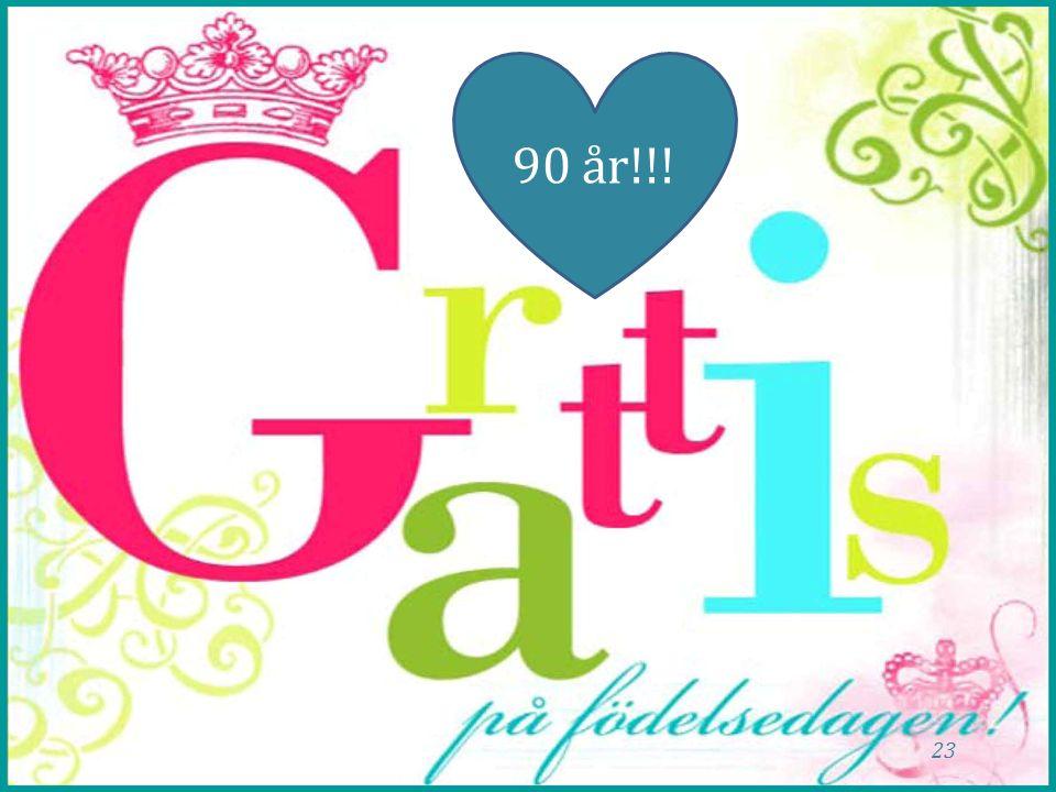 23 90 år!!!