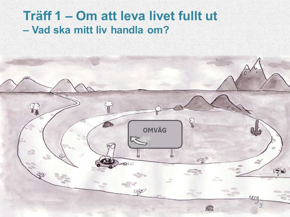 CD-skiva med sex övningar www.livskompass.se 24 Varför medveten närvaro?
