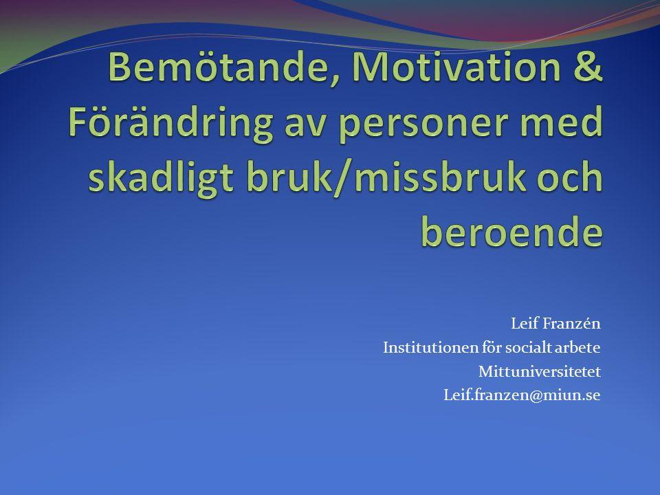 Leif Franzén Institutionen för socialt arbete Mittuniversitetet Leif.franzen@miun.se