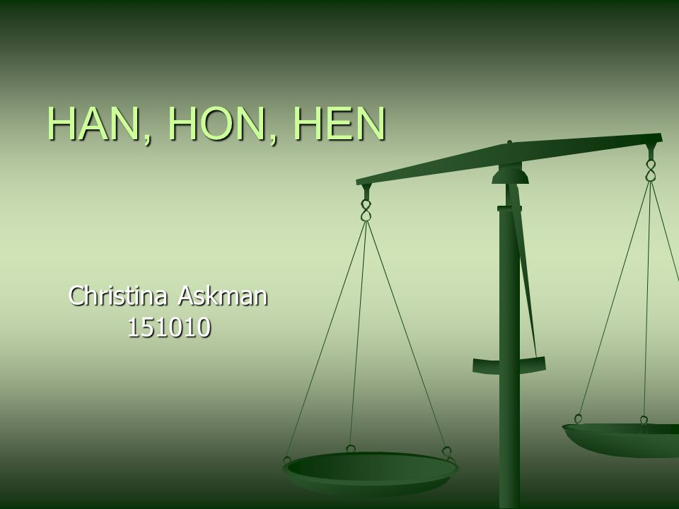 HAN, HON, HEN Christina Askman 151010