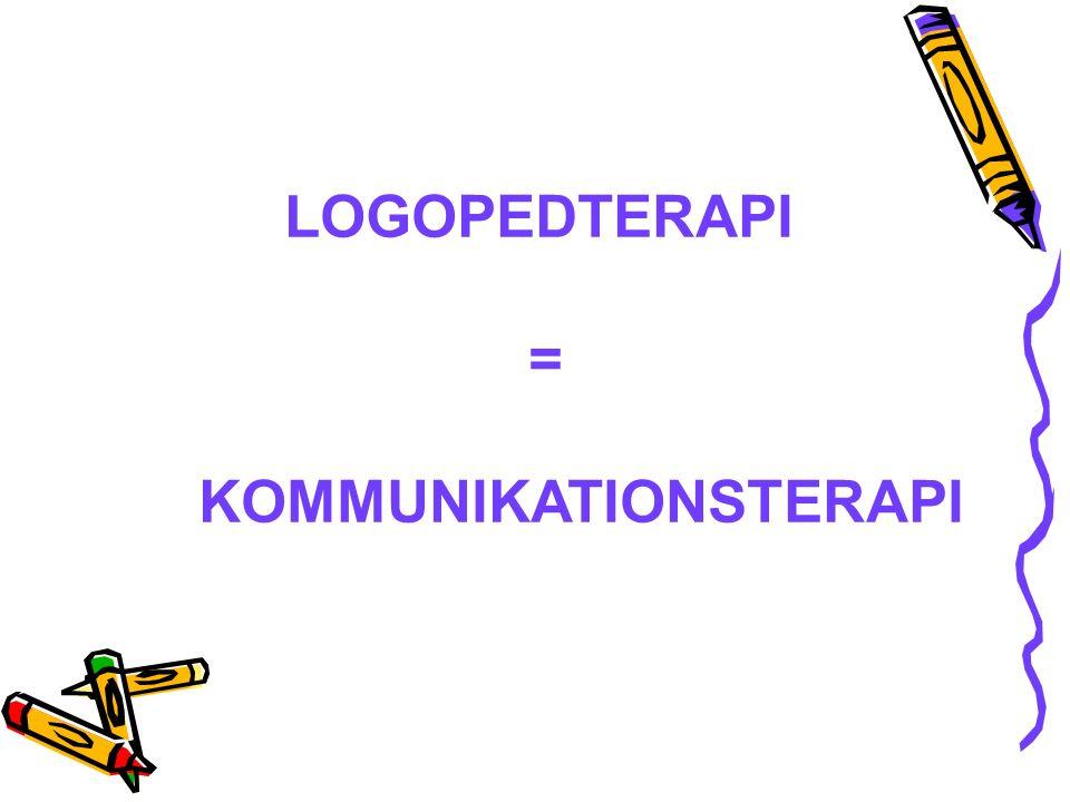 LOGOPEDTERAPI = KOMMUNIKATIONSTERAPI
