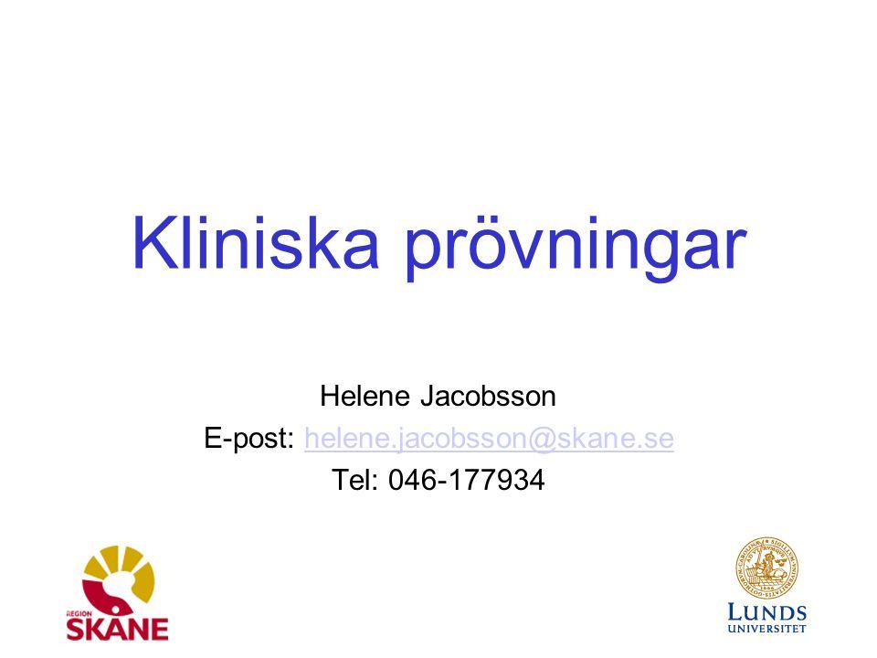 Kliniska prövningar Helene Jacobsson E-post: helene.jacobsson@skane.sehelene.jacobsson@skane.se Tel: 046-177934