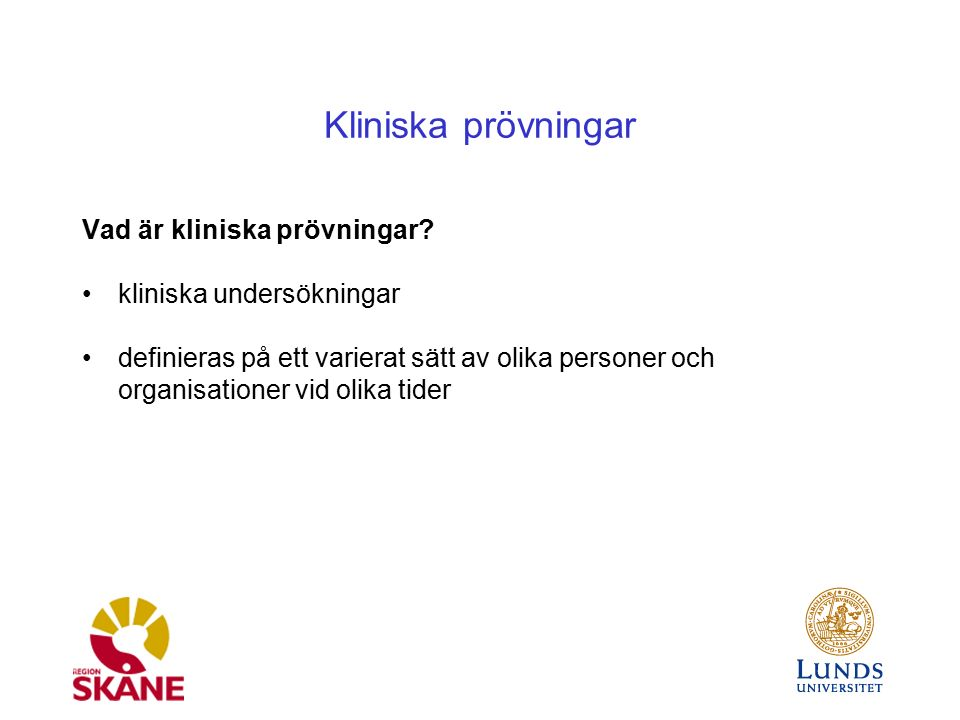 Kliniska prövningar Urval inklusionskriterier, ex.