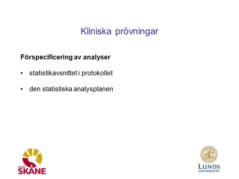 Kliniska prövningar Förspecificering av analyser statistikavsnittet i protokollet den statistiska analysplanen