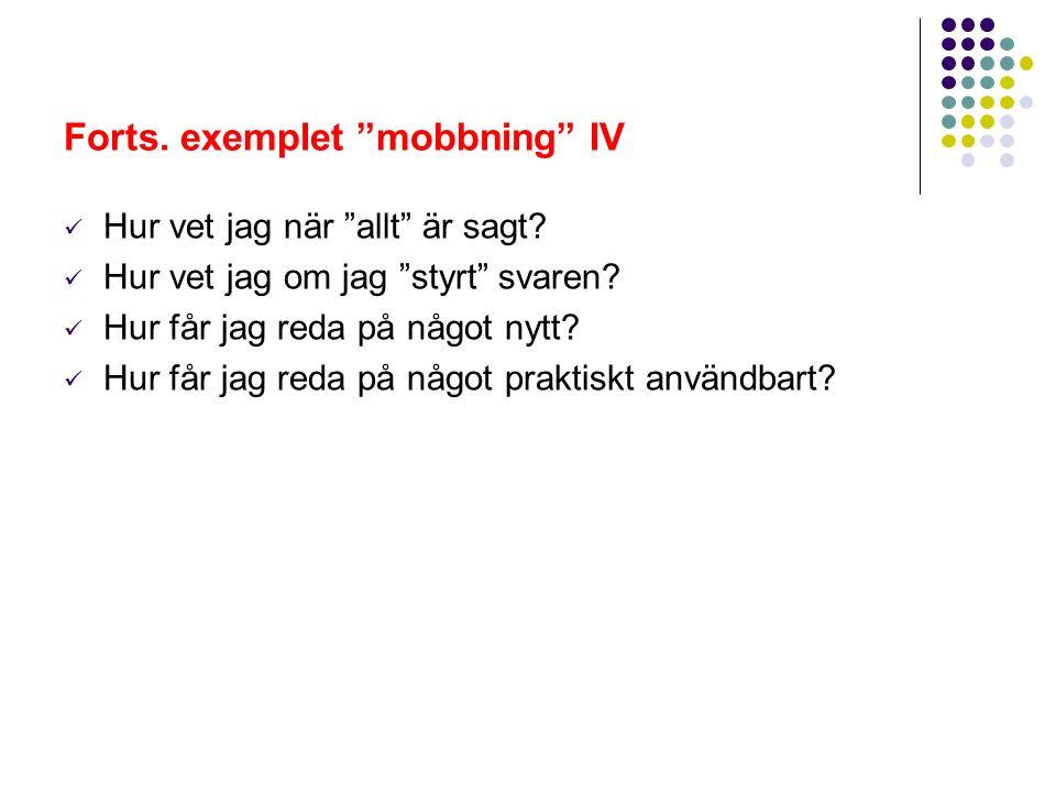 Forts. exemplet mobbning IV Hur vet jag när allt är sagt.