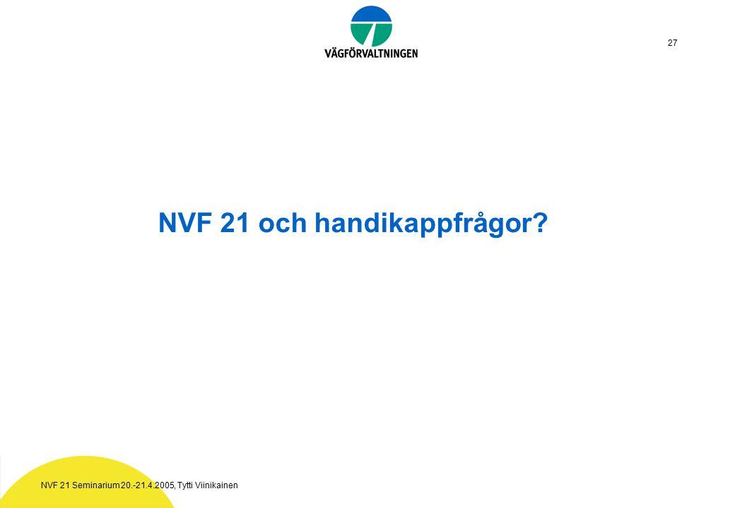 NVF 21 Seminarium 20.-21.4.2005, Tytti Viinikainen 27 NVF 21 och handikappfrågor