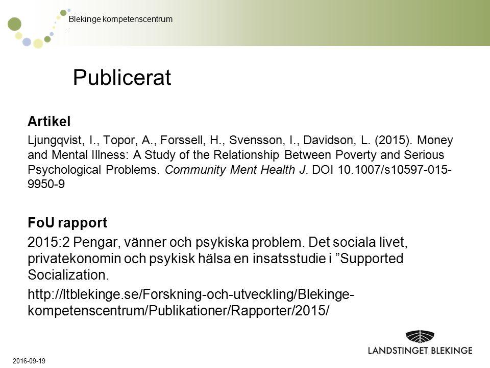 Blekinge kompetenscentrum. Publicerat Artikel Ljungqvist, I., Topor, A., Forssell, H., Svensson, I., Davidson, L. (2015). Money and Mental Illness: A