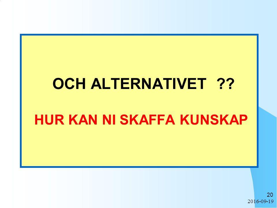 2016-09-19 20 OCH ALTERNATIVET ?? HUR KAN NI SKAFFA KUNSKAP