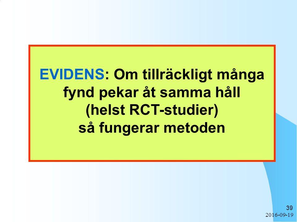 2016-09-19 39 EVIDENS: Om tillräckligt många fynd pekar åt samma håll (helst RCT-studier) så fungerar metoden