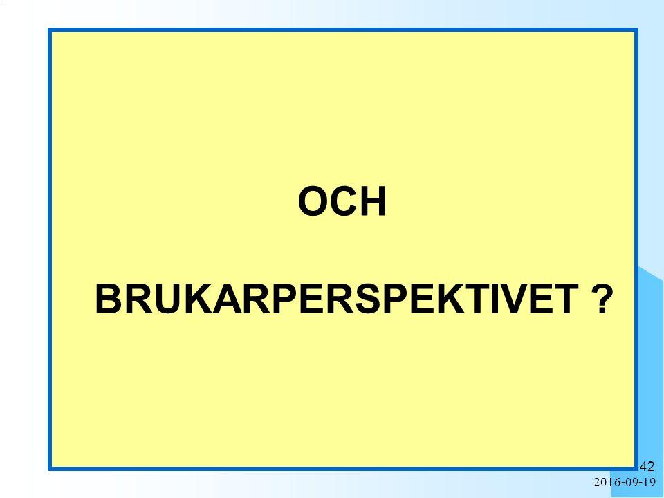 2016-09-19 42 OCH BRUKARPERSPEKTIVET ?