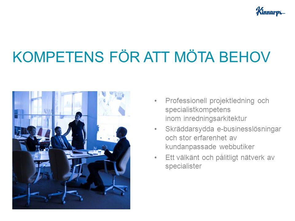 Professionell projektledning och specialistkompetens inom inredningsarkitektur Skräddarsydda e-businesslösningar och stor erfarenhet av kundanpassade