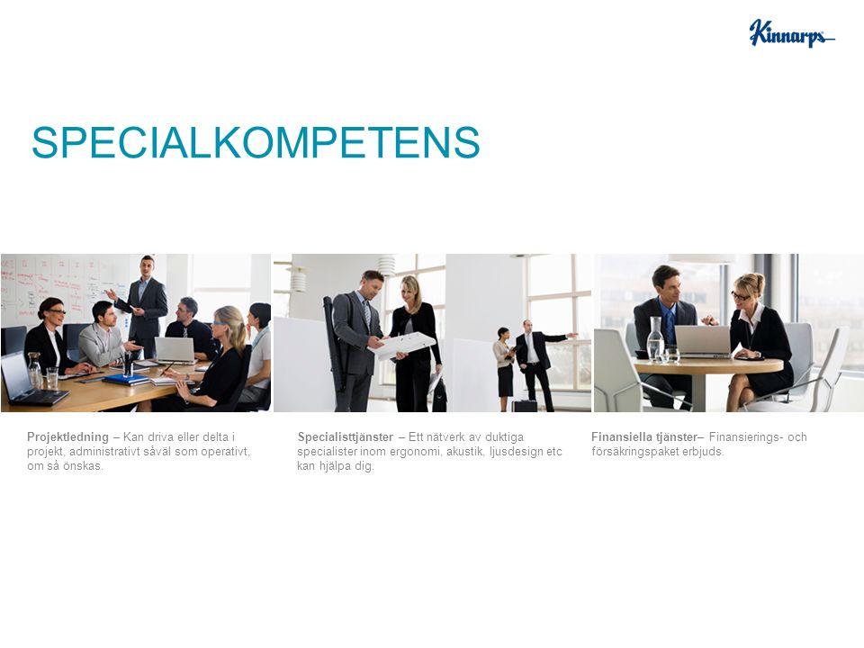 Specialisttjänster – Ett nätverk av duktiga specialister inom ergonomi, akustik, ljusdesign etc kan hjälpa dig. Finansiella tjänster– Finansierings- o