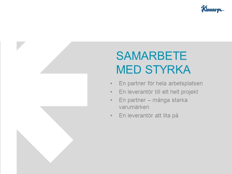 En partner för hela arbetsplatsen En leverantör till ett helt projekt En partner – många starka varumärken En leverantör att lita på SAMARBETE MED STYRKA