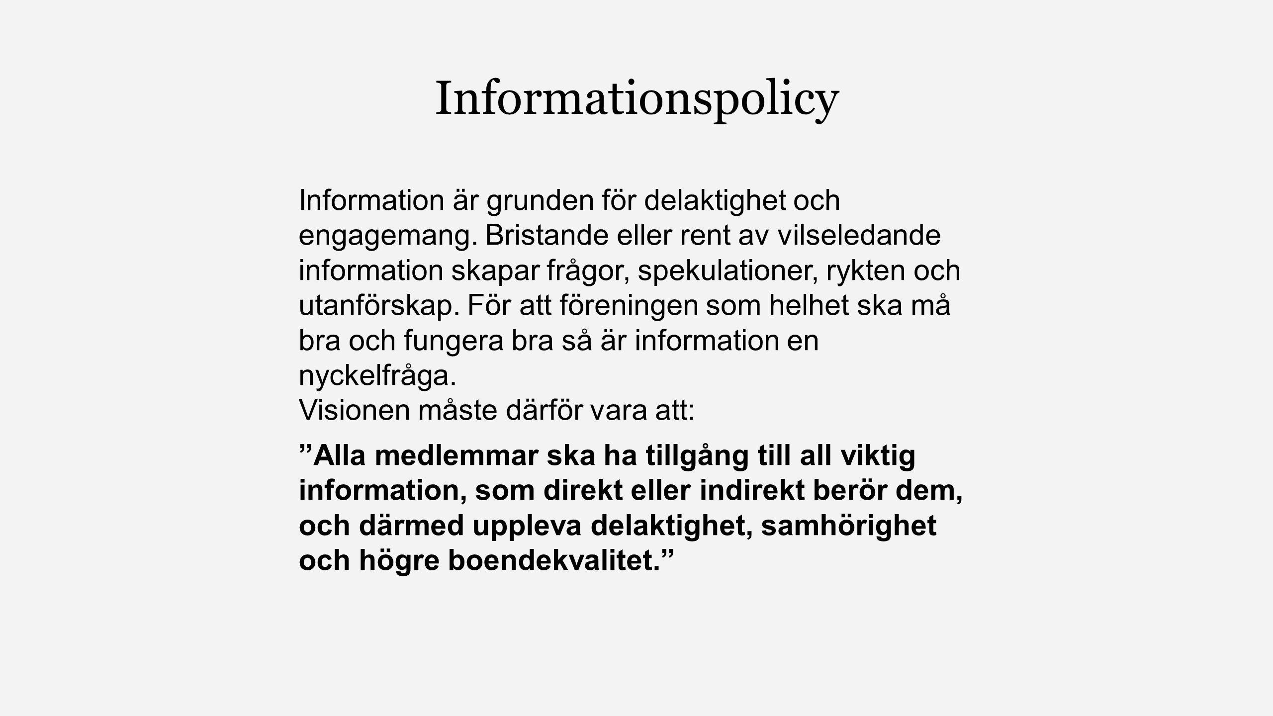 Informationspolicy Information är grunden för delaktighet och engagemang.