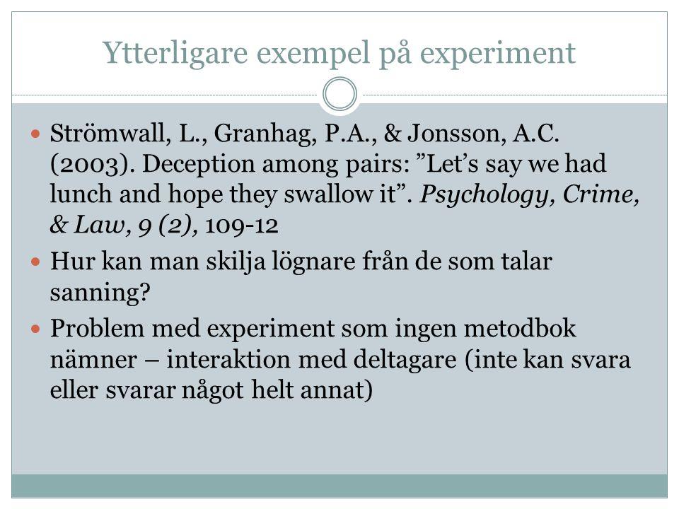 Ytterligare exempel på experiment Strömwall, L., Granhag, P.A., & Jonsson, A.C.