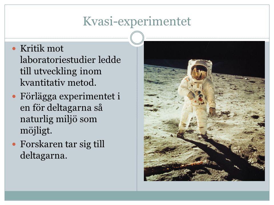 Kvasi-experimentet Kritik mot laboratoriestudier ledde till utveckling inom kvantitativ metod.