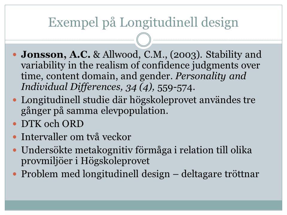 Exempel på Longitudinell design Jonsson, A.C. & Allwood, C.M., (2003).