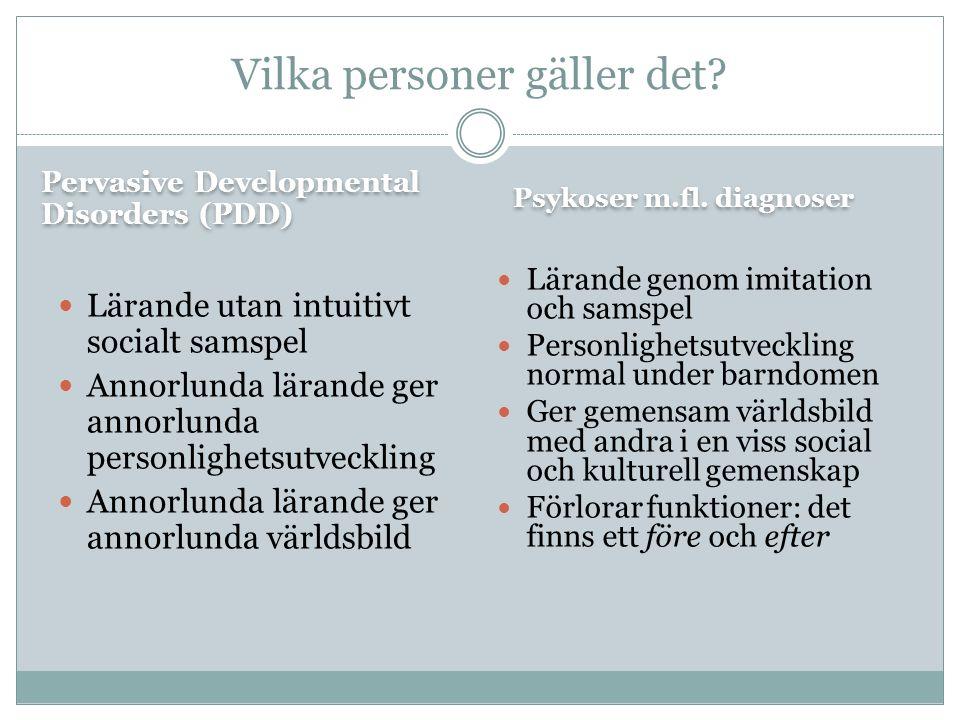 Pervasive Developmental Disorders (PDD) Psykoser m.fl.